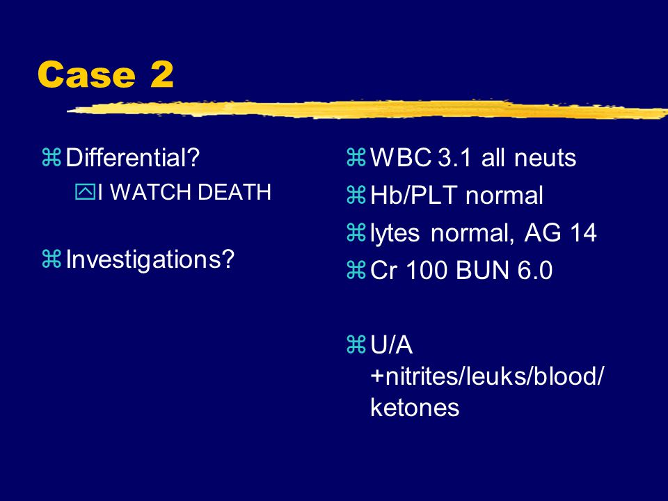 Case 2 zDifferential. yI WATCH DEATH zInvestigations.