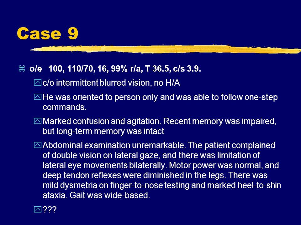 Case 9 zo/e 100, 110/70, 16, 99% r/a, T 36.5, c/s 3.9.