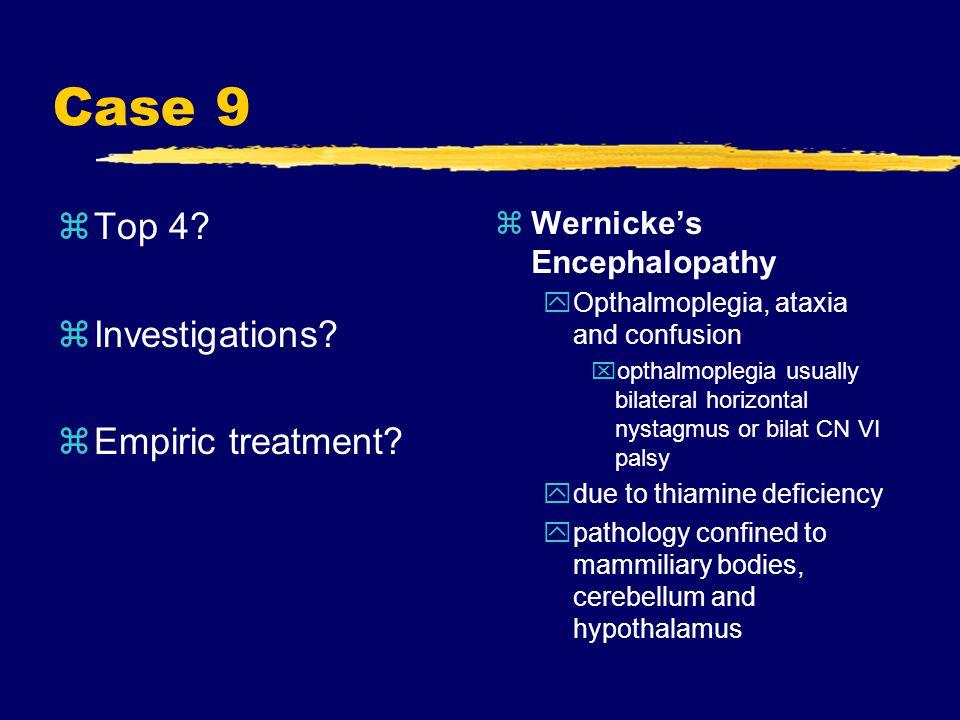Case 9 zTop 4. zInvestigations. zEmpiric treatment.