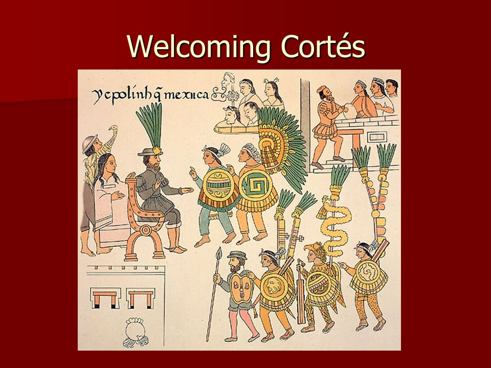Welcoming Cortés