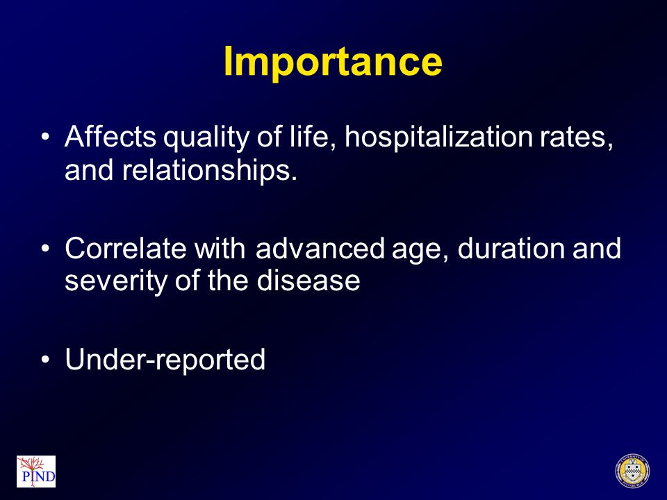 Importance Affects quality of life, hospitalization rates, and relationships.