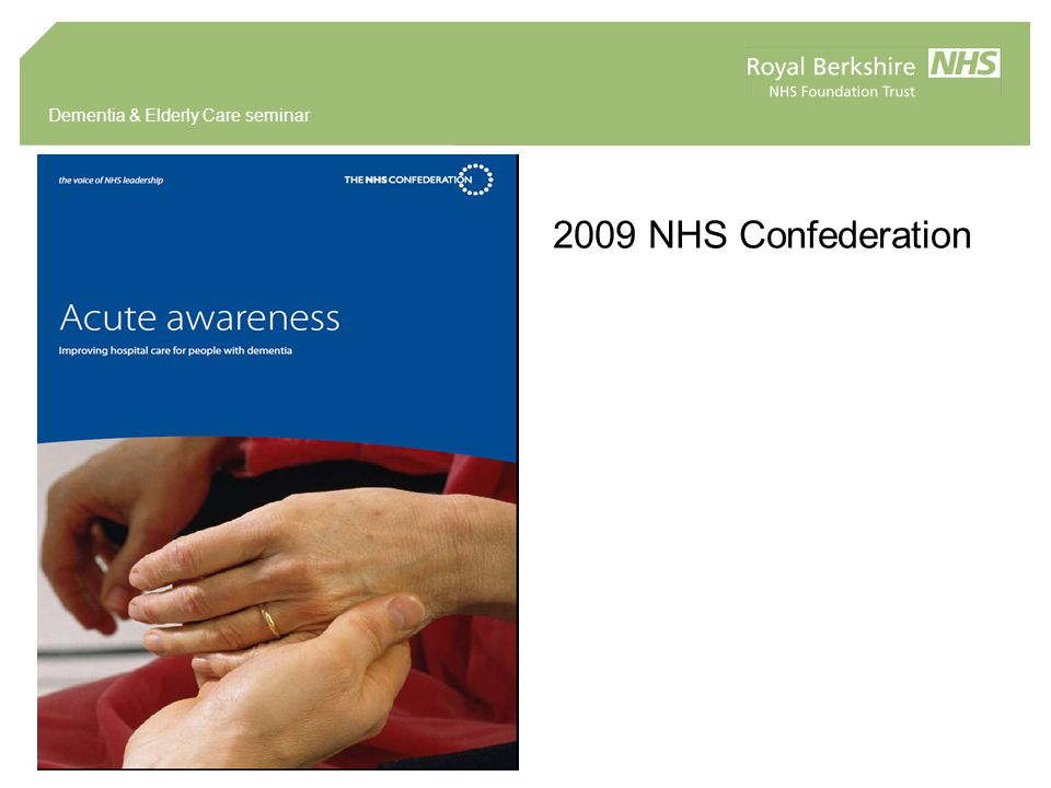 Dementia & Elderly Care seminar 2009 NHS Confederation