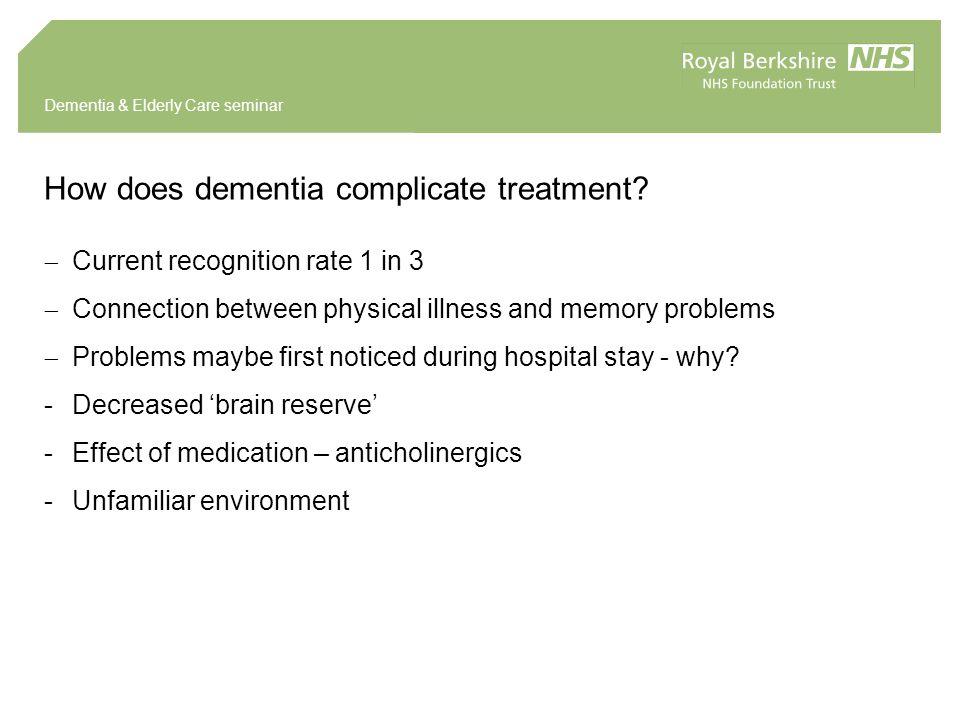 Dementia & Elderly Care seminar How does dementia complicate treatment.