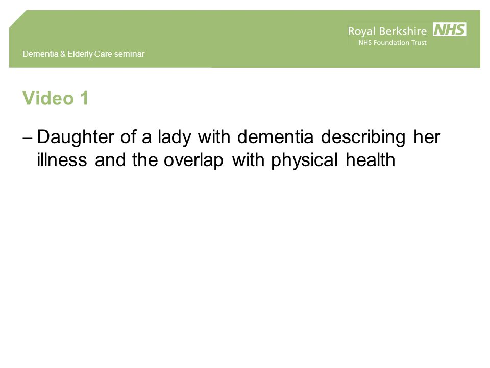 Dementia & Elderly Care seminar Video 1  Daughter of a lady with dementia describing her illness and the overlap with physical health