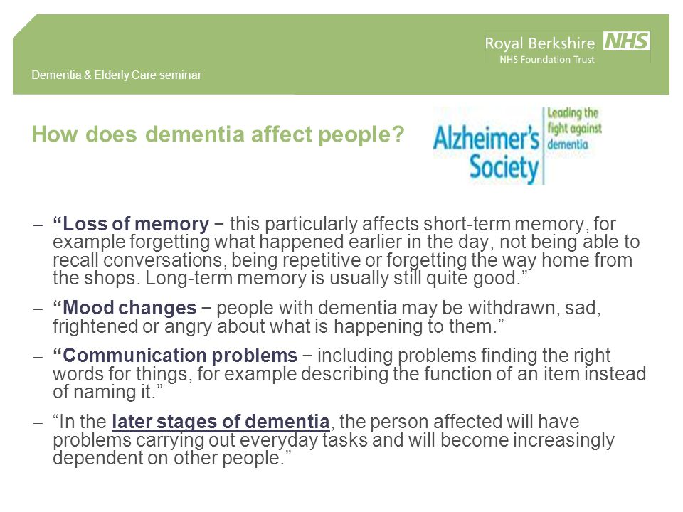 Dementia & Elderly Care seminar To recap: The 3 main manifestations See Burns A and Iliffe S.