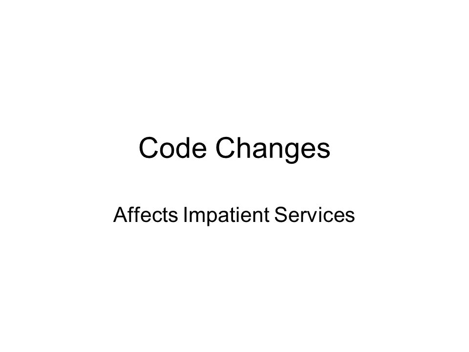 Code Changes Affects Impatient Services