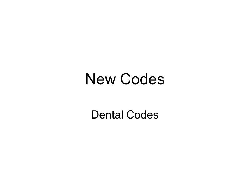 New Codes Dental Codes