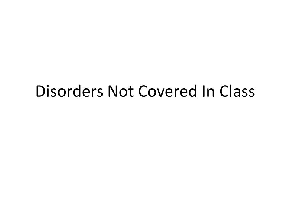 Disorders Not Covered In Class