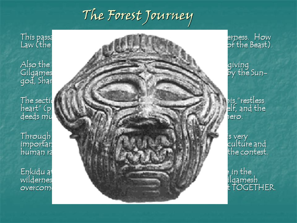 Gilgamesh's heart is moved with compassion when Humbaba pleads to him (p.