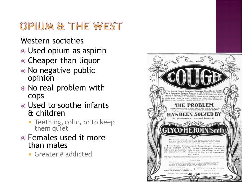 Collision of cultures  Chinese building railroad  1875 - San Francisco outlawed opium dens & opium smoking  Laws targeted not at opium (laudanum legal), but at Chinese  Federal laws prohibiting opium smoking followed