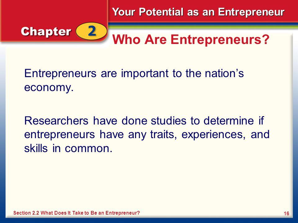 Your Potential as an Entrepreneur 16 Who Are Entrepreneurs.