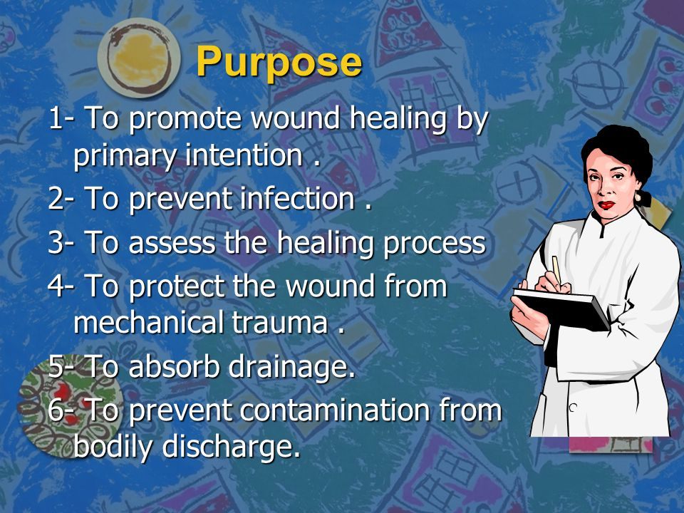 Types of dressings Dry - to – dry : Used primarily for wounds closing by primary intention.
