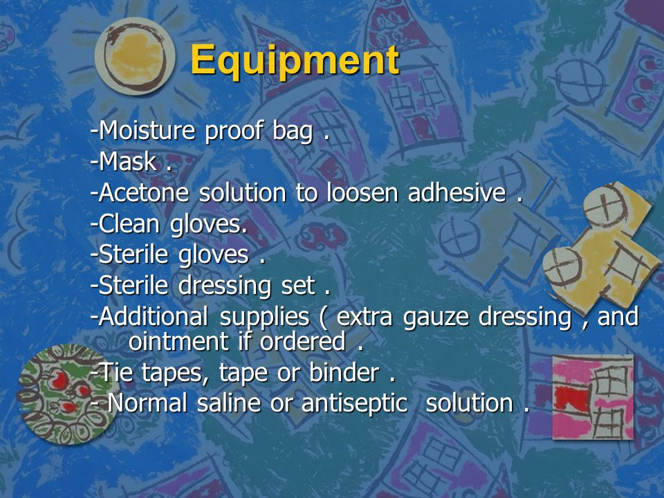 Implementation Before changing a dressing, determine any specific order about dressing or wound.
