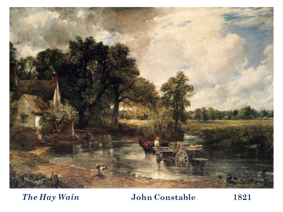 The Hay Wain John Constable 1821