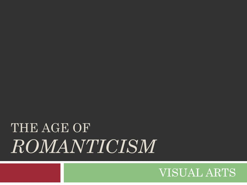 THE AGE OF ROMANTICISM VISUAL ARTS