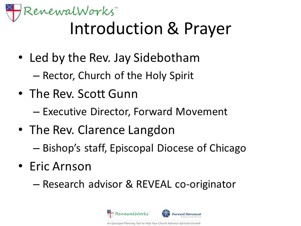 Introduction & Prayer Led by the Rev. Jay Sidebotham – Rector, Church of the Holy Spirit The Rev.