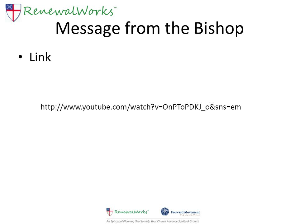 Message from the Bishop Link http://www.youtube.com/watch?v=OnPToPDKJ_o&sns=em