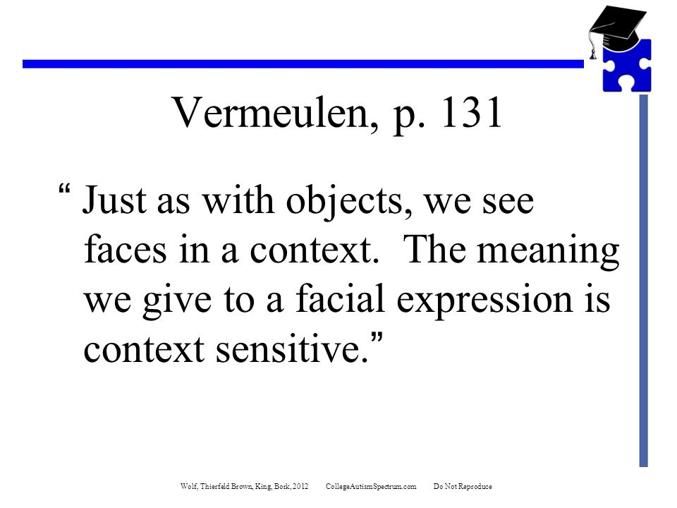 Vermeulen, p. 131 Just as with objects, we see faces in a context.