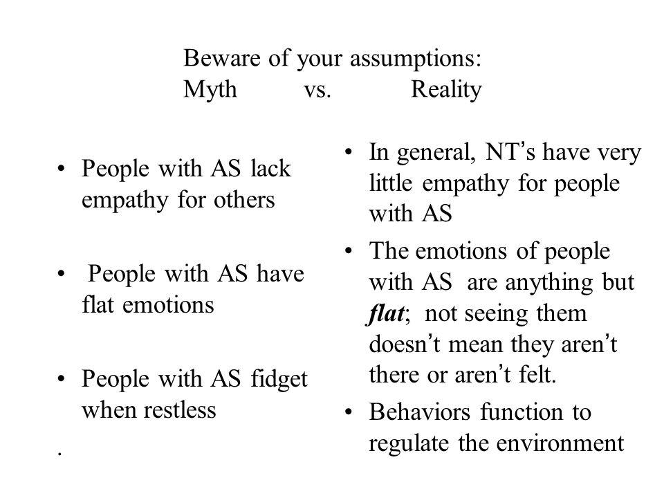 Beware of your assumptions: Myth vs.