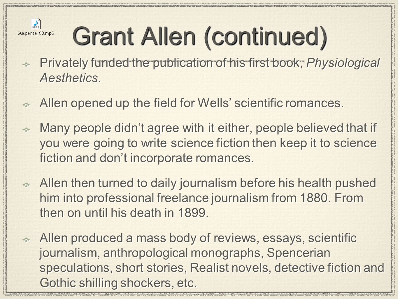 Grant Allen (continued) Privately funded the publication of his first book, Physiological Aesthetics.