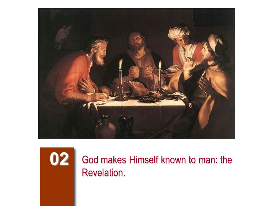 God makes Himself known to man: the Revelation. 02