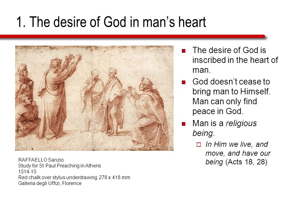 1. The desire of God in man's heart The desire of God is inscribed in the heart of man.
