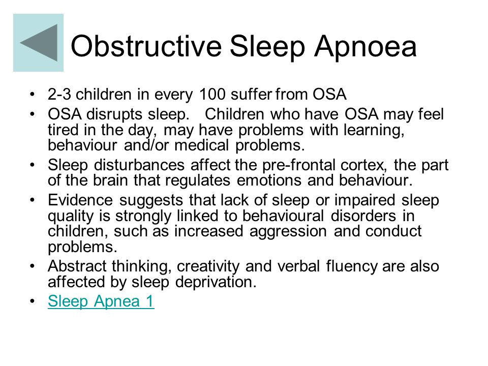 Obstructive Sleep Apnoea 2-3 children in every 100 suffer from OSA OSA disrupts sleep.
