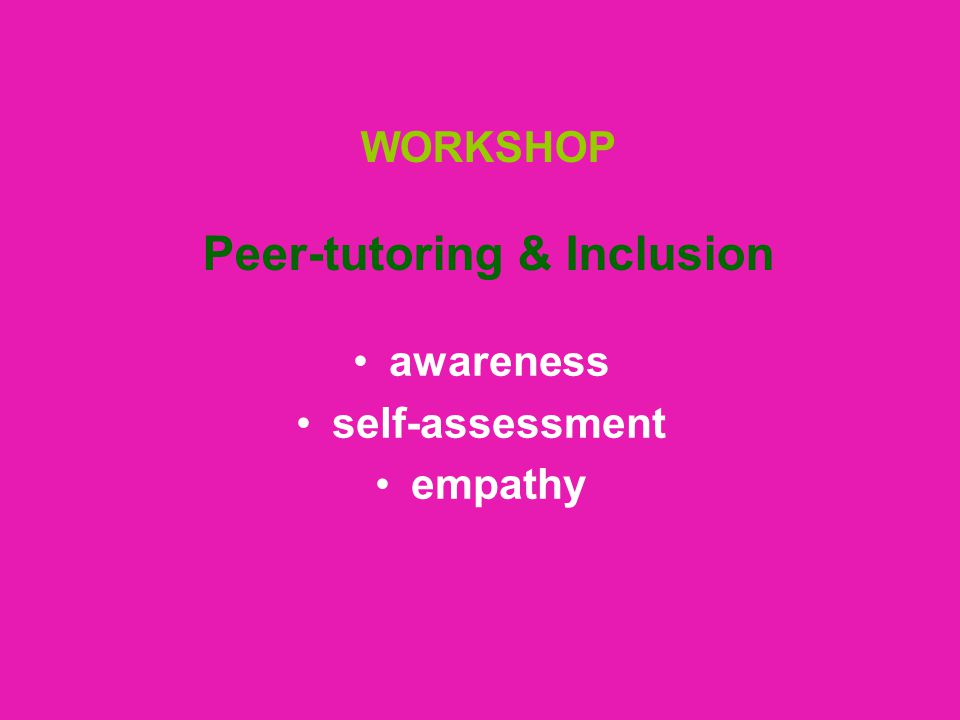 WORKSHOP Peer-tutoring & Inclusion awareness self-assessment empathy