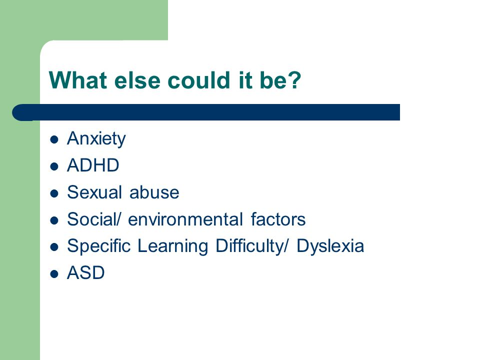 Things that can help (continued) Work with the parents and child to enable them to tackle associated areas of difficulty e.g.