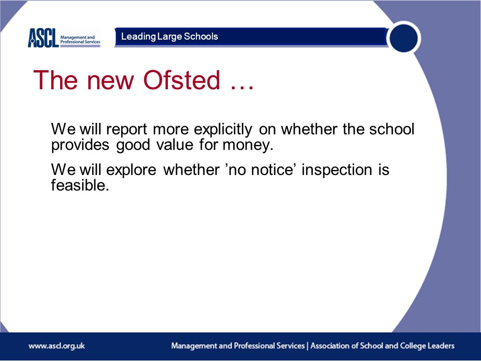 Course Title The new Ofsted … We will report more explicitly on whether the school provides good value for money.