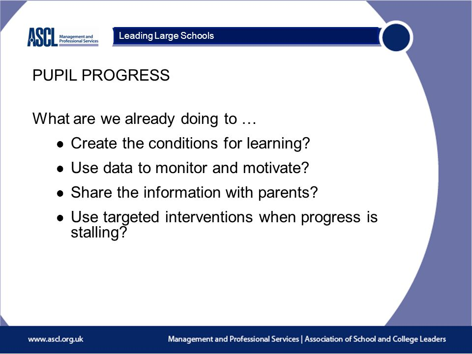 Course Title What are we already doing to … l Create the conditions for learning? l Use data to monitor and motivate? l Share the information with par