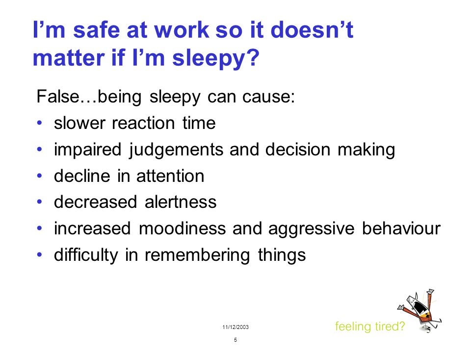 11/12/2003 6 6 I can tell when I'm going to fall asleep False….