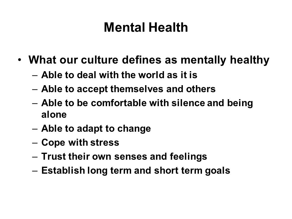 Mental Health Mental illness is not related to an individual's willpower or morality Approx 51 million people in the US have a diagnosable mental disorder No one is immune from mental disorders even children 1 out of 5 people has had a direct experience of mental illness with either themselves or a close family member About half of Americans will develop a mental illness some time in their lives –½ will start by the age of 14 –¾ will start by the age of 24