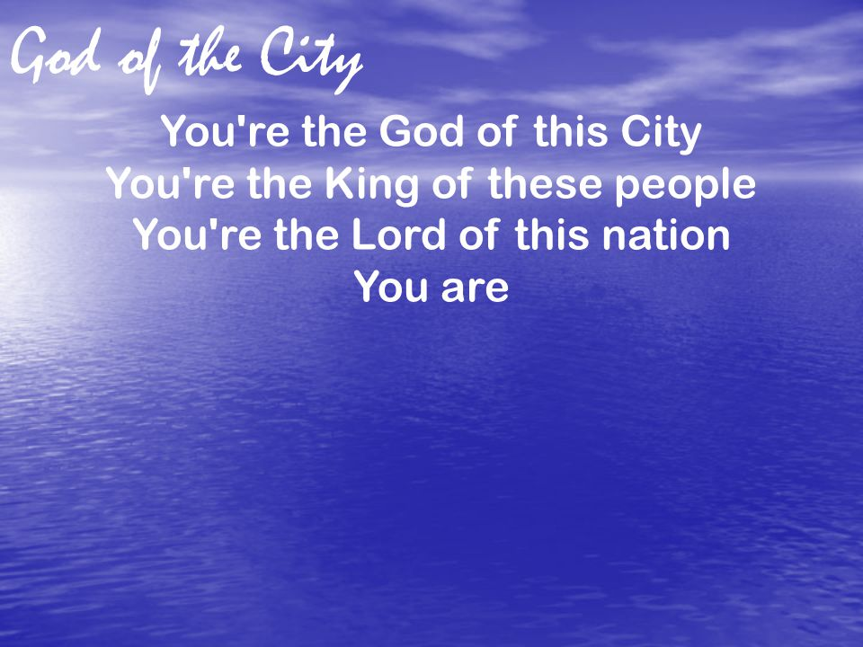 CHORUS: For greater things have yet to come And greater things are still to be done In this City