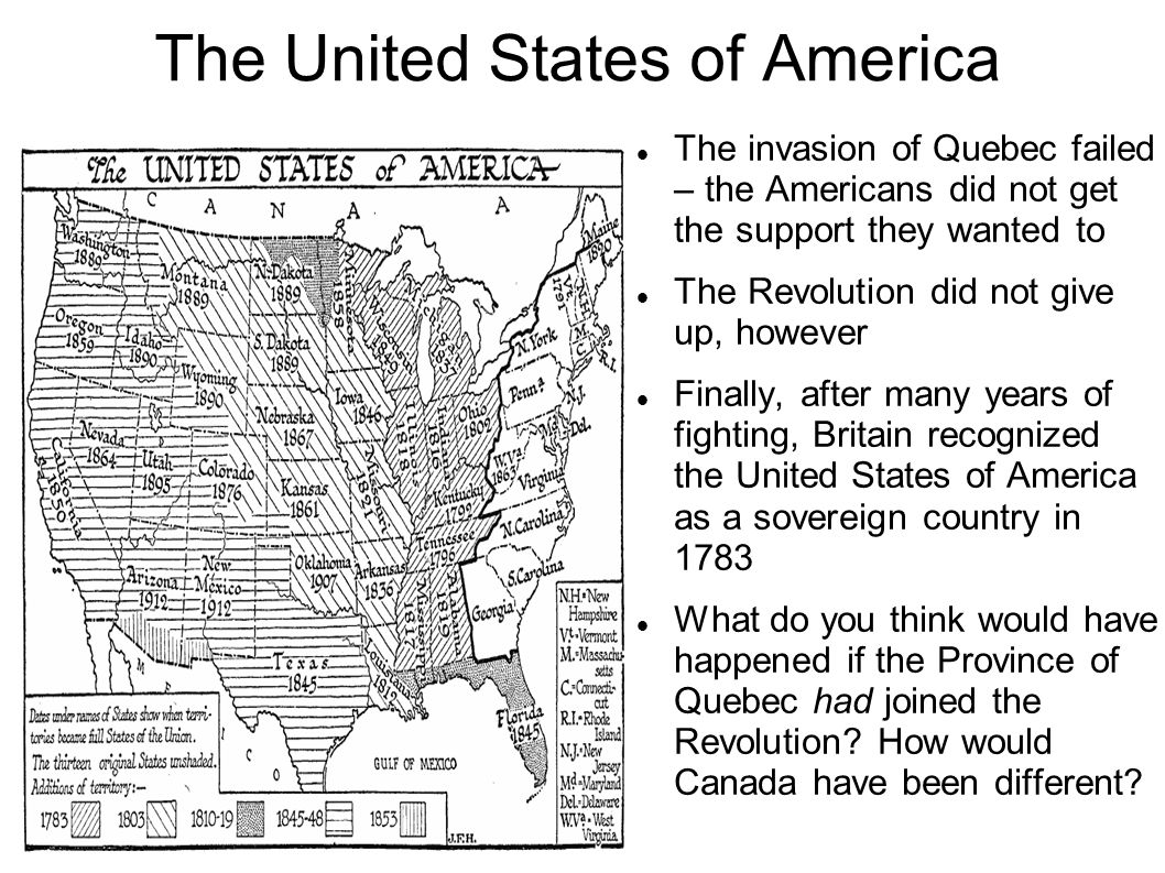 The United States of America The invasion of Quebec failed – the Americans did not get the support they wanted to The Revolution did not give up, howe