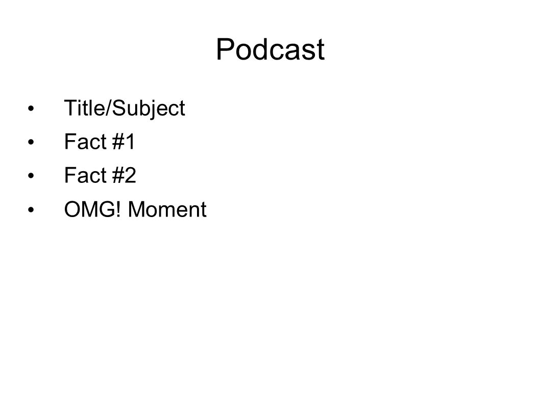 Podcast Title/Subject Fact #1 Fact #2 OMG! Moment