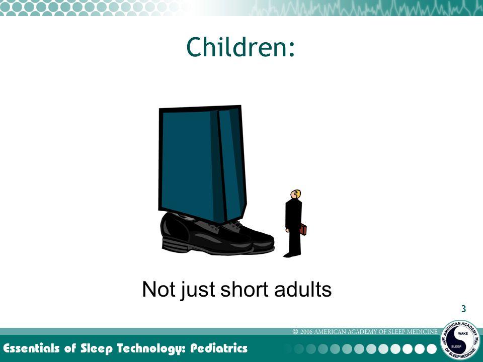 3 Children: Not just short adults