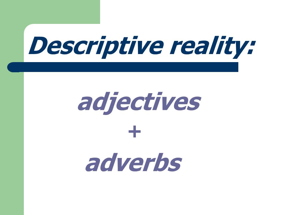 Simple reality: nouns + verbs