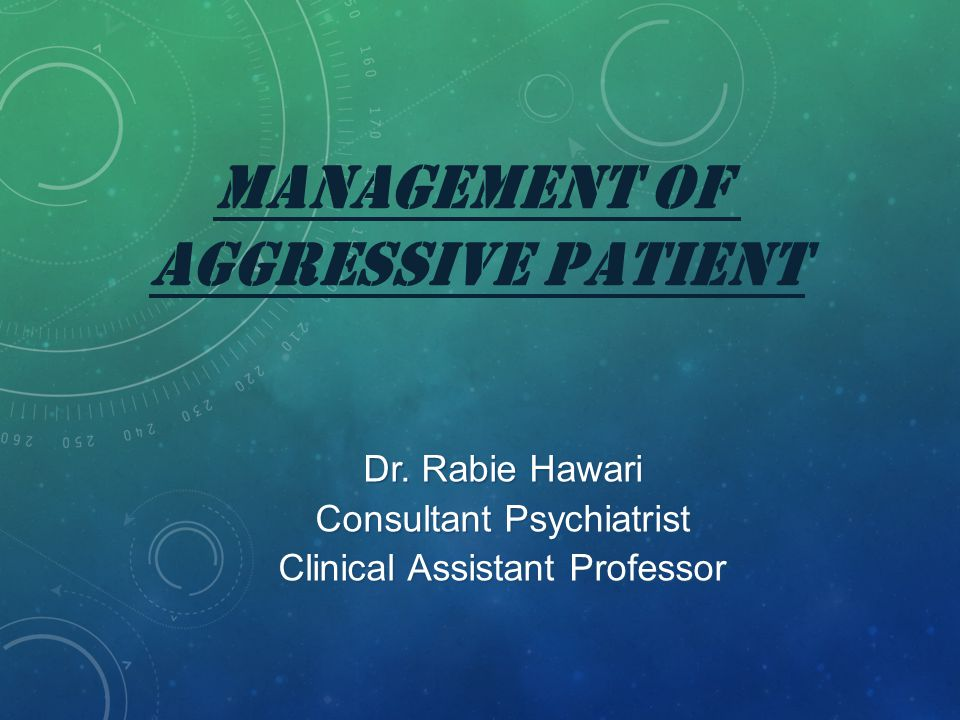 Usually the majority of Psychiatric patients are not Hostile, Dangerous or aggressive, BUT occasionally Psychiatric Illness presented in Aggressive Behavior