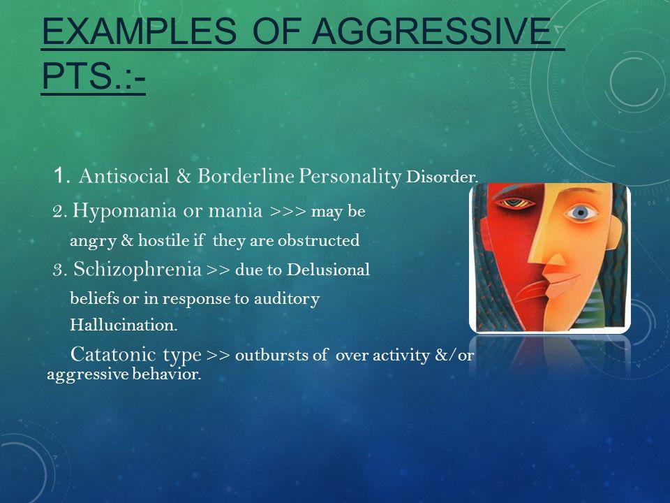 CONT.EXAMPLES OF AGGRESSIVE PTS. 4.