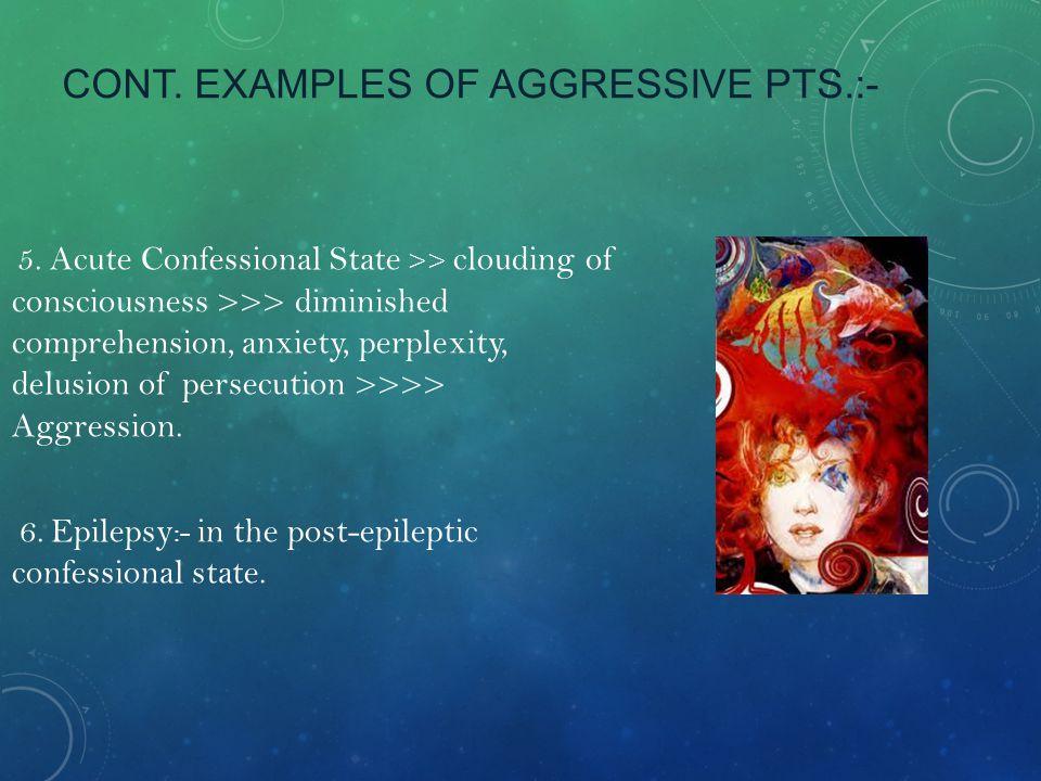 CONT.EXAMPLES OF AGGRESSIVE PTS. 7.