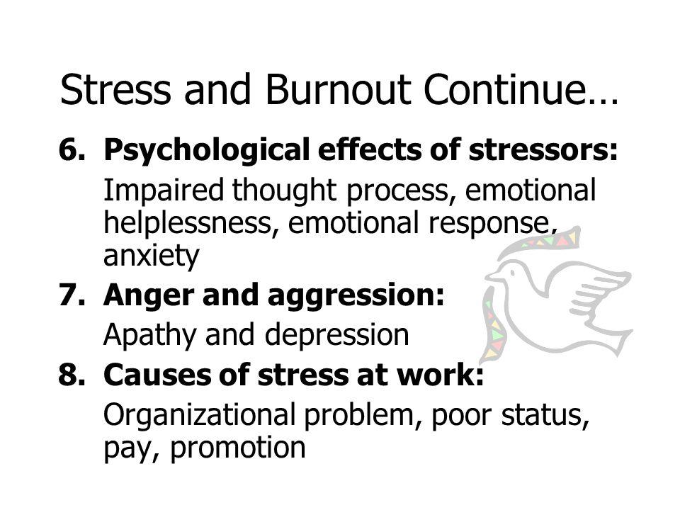 Stress and Burnout Continue… 9.Unnecessary rituals: Procedures, time consuming paperwork, many returns to be completed, too many meetings.