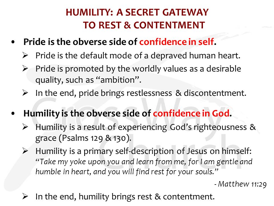 HUMILITY: A SECRET GATEWAY TO REST & CONTENTMENT Pride is the obverse side of confidence in self.