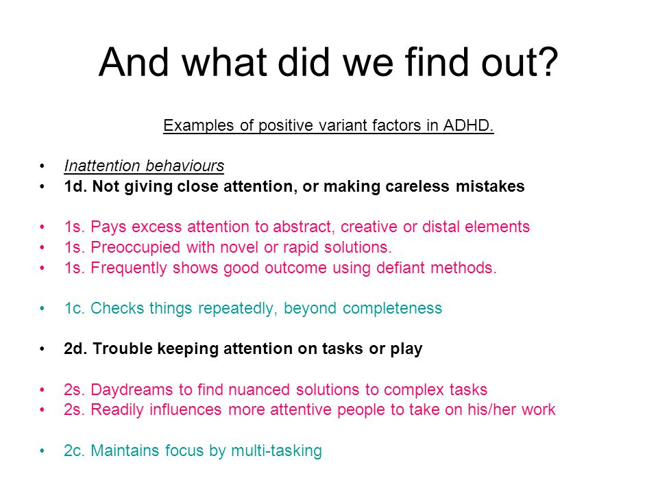 And what did we find out. Examples of positive variant factors in ADHD.