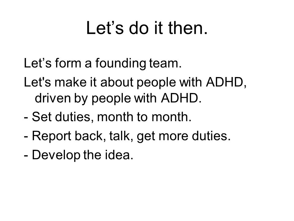 Let's do it then. Let's form a founding team.