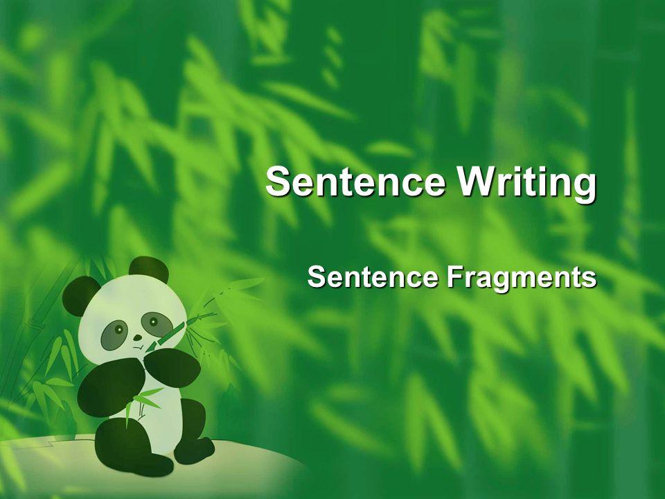 Sentence Writing Sentence Fragments