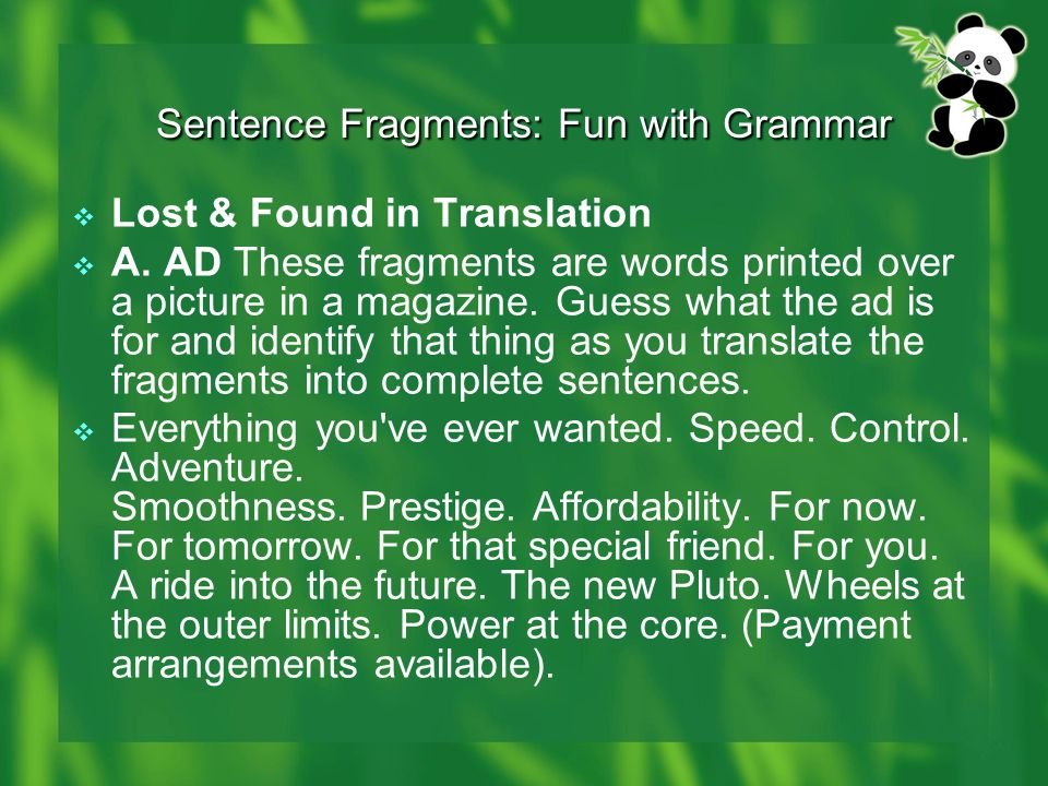 Sentence Fragments: Fun with Grammar  Lost & Found in Translation  A.