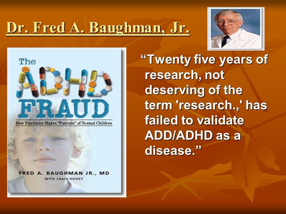 Dr. Fred A. Baughman, Jr.
