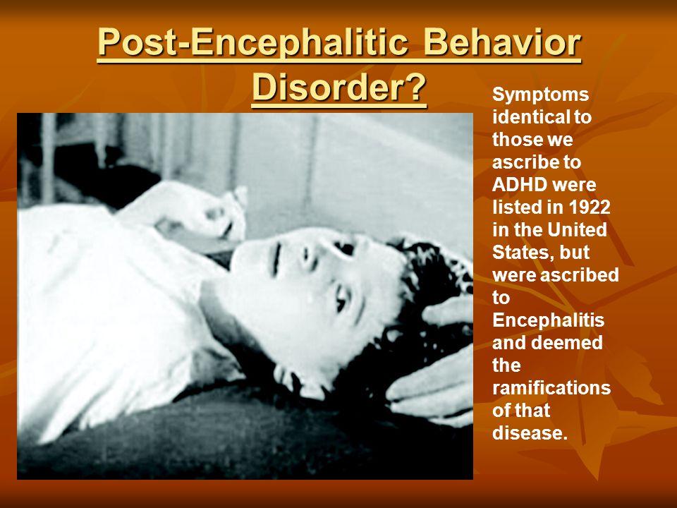 Post-Encephalitic Behavior Disorder.