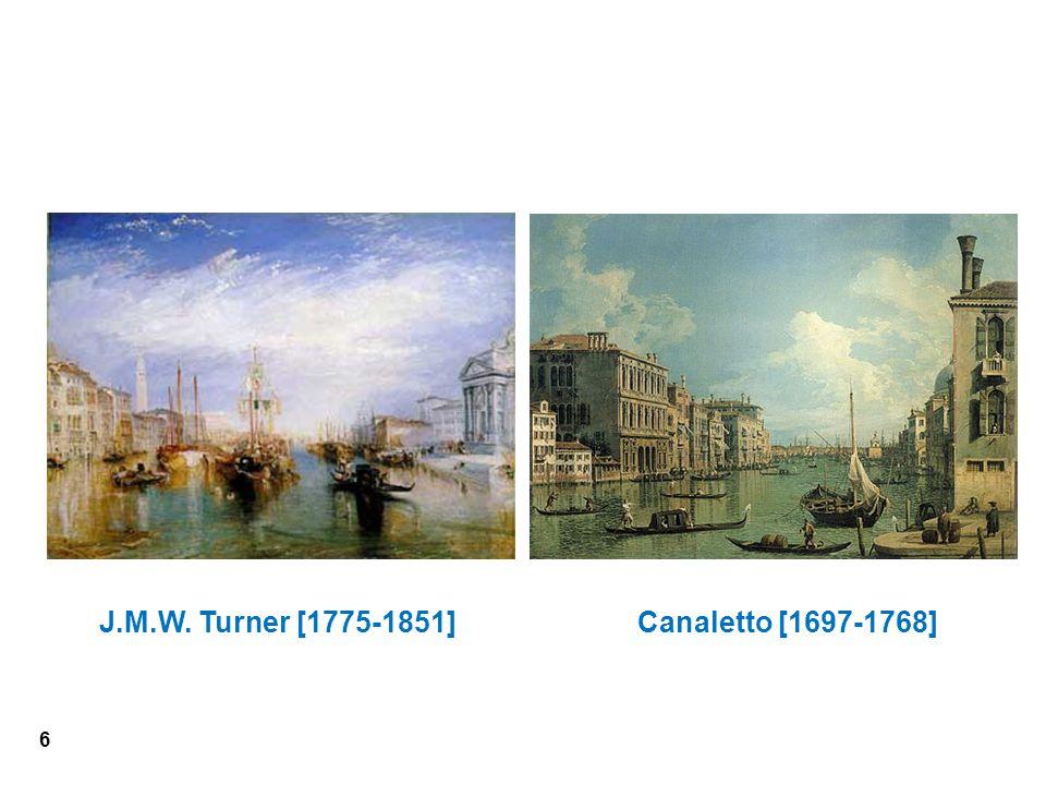 J.M.W. Turner [1775-1851] Canaletto [1697-1768] 6